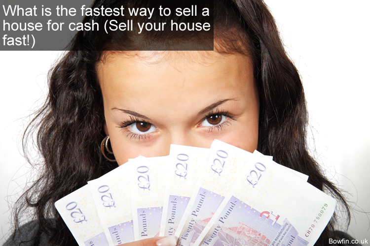 What is the fastest way to sell a house for cash - Sell your house fast