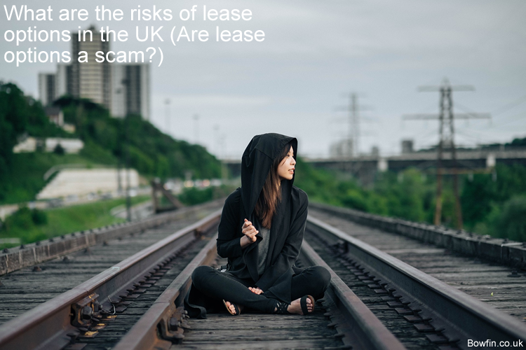 What are the risks of lease options in the UK - Are lease options a scam
